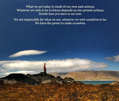 Click image for larger version  Name:what we are today is result of past action .. wish to be in future .. present actions .. decide .jpg Views:1 Size:70.9 KB ID:47682