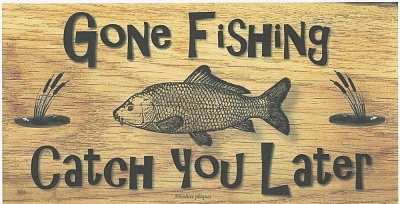 Click image for larger version  Name:gloriously-gone-fishing-sign-pictures.jpg Views:3 Size:131.4 KB ID:40685