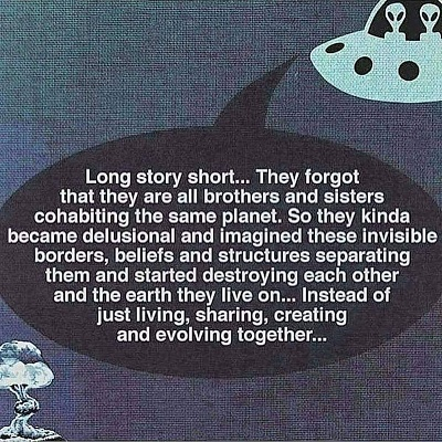 Click image for larger version  Name:long story short...they forgot that they are all brothers and sisters cohabiting the same planet.jpg Views:5 Size:191.2 KB ID:46599