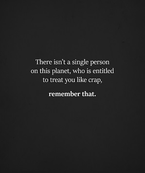 Name:  there isn't a single person on this planet who is entitled to treat you like crap (4-19-21) ~ 16.jpg Views: 214 Size:  19.5 KB
