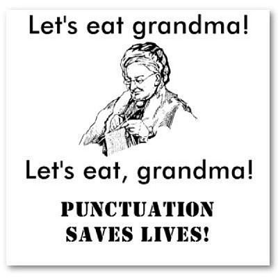 Click image for larger version  Name:Lets-eat-grandma.jpg Views:47 Size:103.6 KB ID:44537